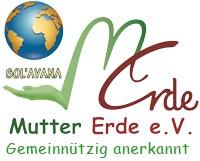 Mutter Erde e. V. - gemeinnützig anerkannter Verein. Im Jahre 2007 wurde der Verein gegründet. Das Hauptziel ist individuelle und planetare Heilung.